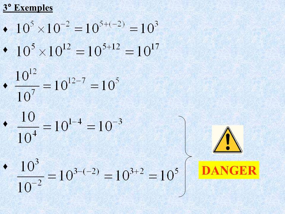 3° Exemples ♦ ♦ ♦ ♦ ♦ DANGER
