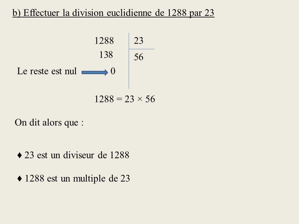b) Effectuer la division euclidienne de 1288 par 23