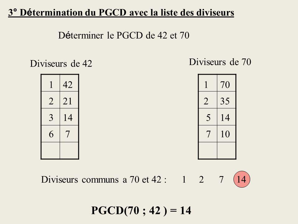 3° Détermination du PGCD avec la liste des diviseurs