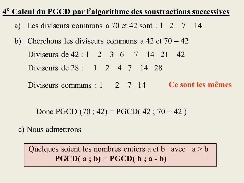 4° Calcul du PGCD par l'algorithme des soustractions successives