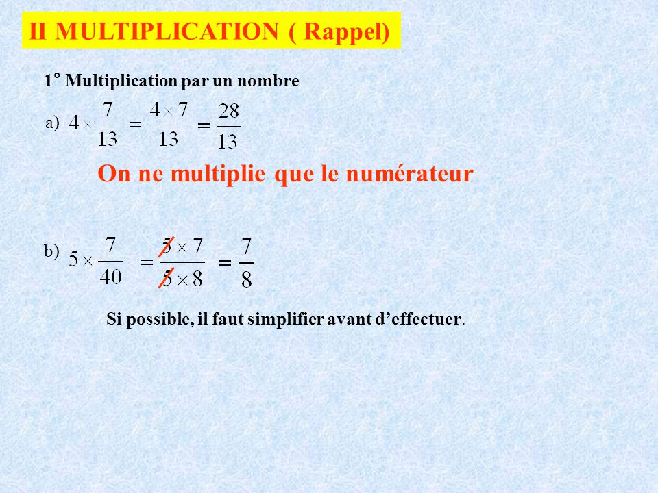 II MULTIPLICATION ( Rappel)