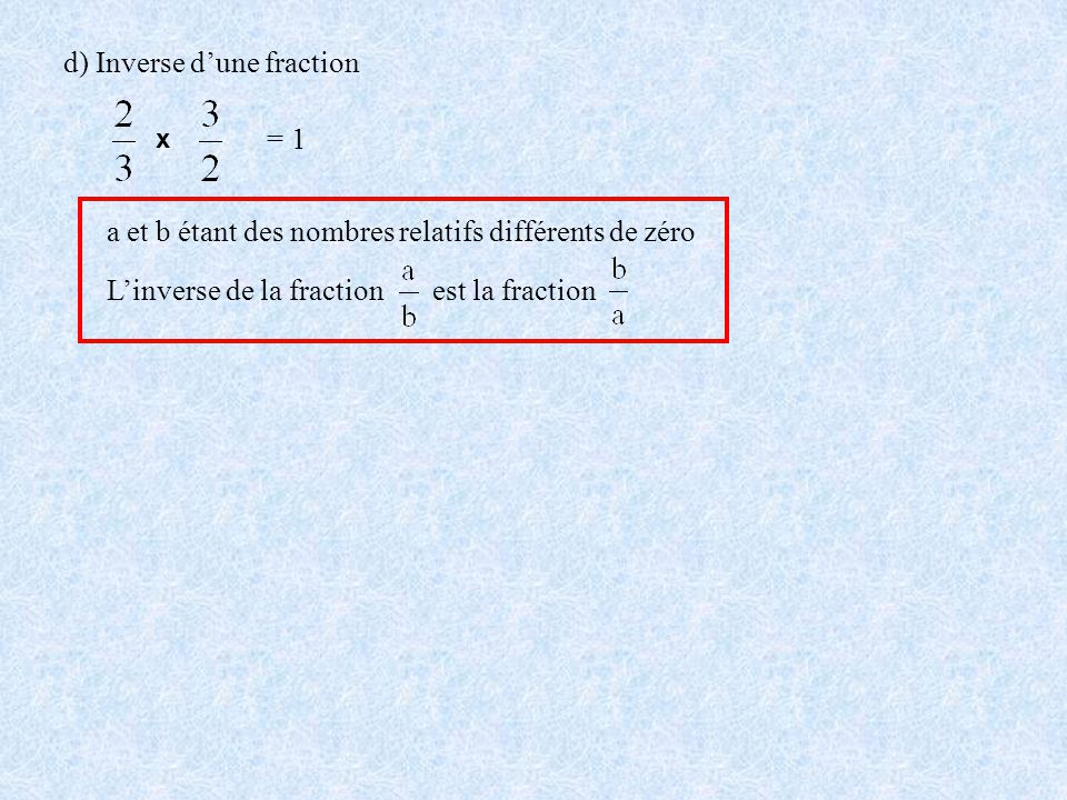 d) Inverse d'une fraction