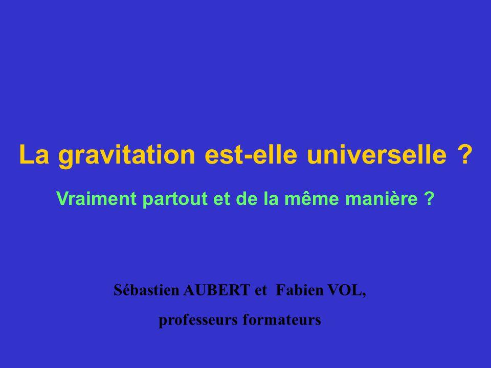 La gravitation est-elle universelle