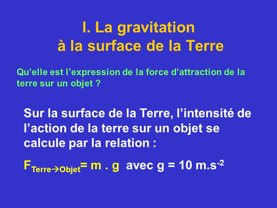 I. La gravitation à la surface de la Terre