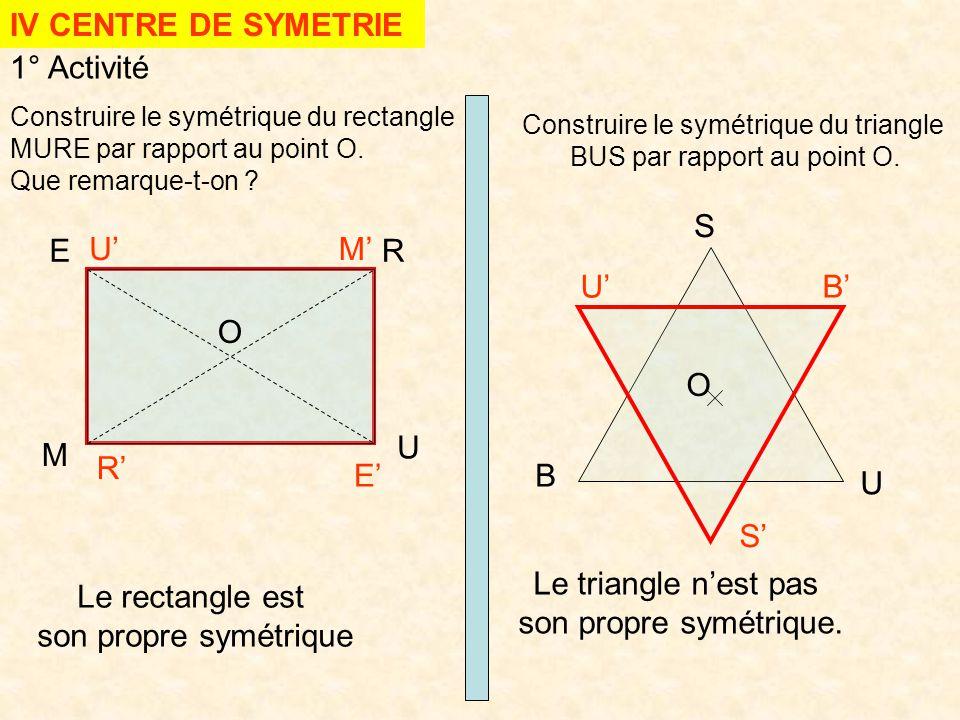 IV CENTRE DE SYMETRIE 1° Activité S E U' M' R U' B' O O U M R' E' B U