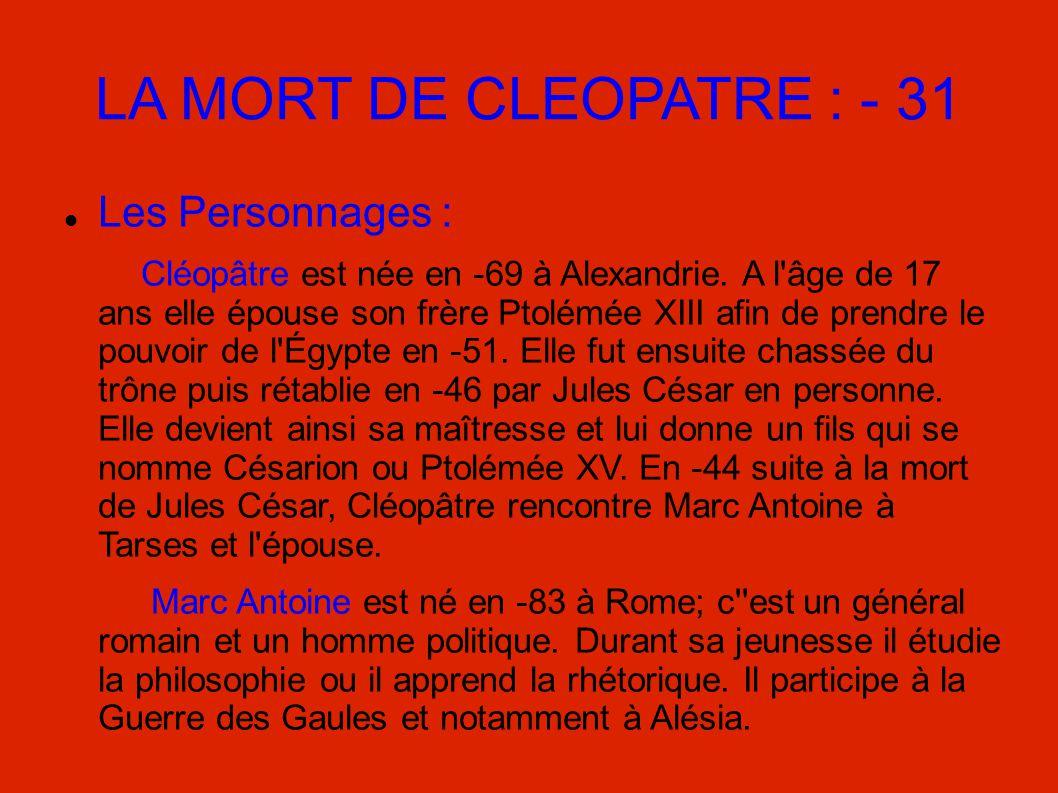 LA MORT DE CLEOPATRE : - 31 Les Personnages :