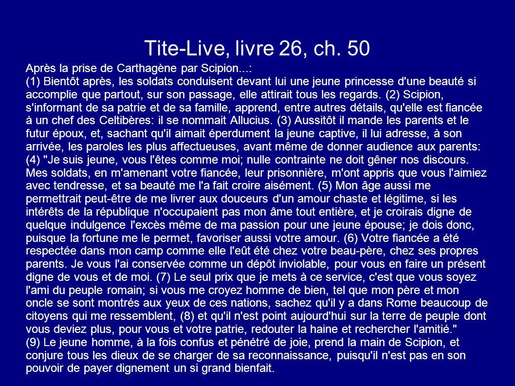 Tite-Live, livre 26, ch. 50 Après la prise de Carthagène par Scipion...: