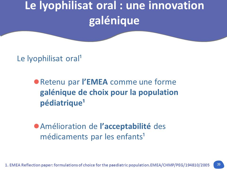 Le lyophilisat oral : une innovation galénique