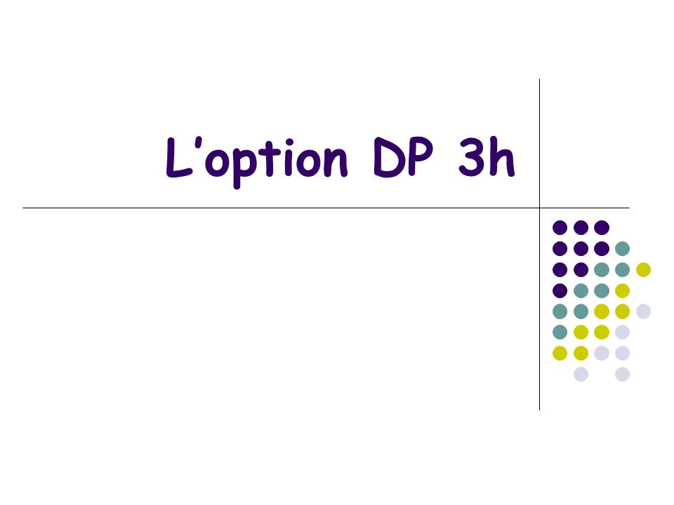L'option DP 3h