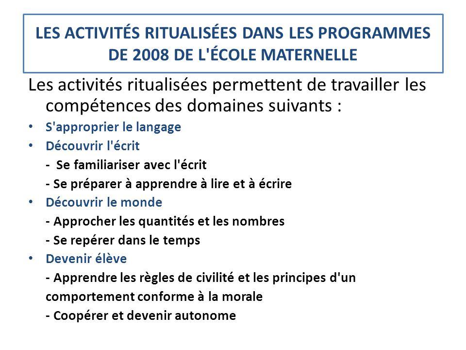 LES ACTIVITÉS RITUALISÉES DANS LES PROGRAMMES DE 2008 DE L ÉCOLE MATERNELLE