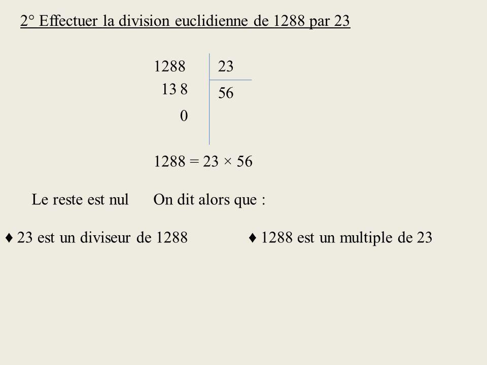 2° Effectuer la division euclidienne de 1288 par 23