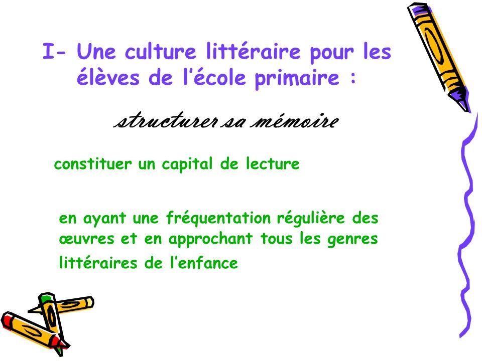 I- Une culture littéraire pour les élèves de l'école primaire :