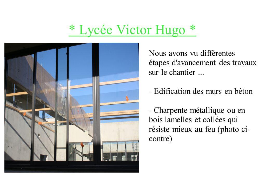 * Lycée Victor Hugo * Nous avons vu différentes étapes d avancement des travaux sur le chantier ...
