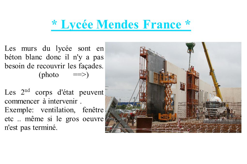 * Lycée Mendes France * Les murs du lycée sont en béton blanc donc il n y a pas besoin de recouvrir les façades. (photo ==>)