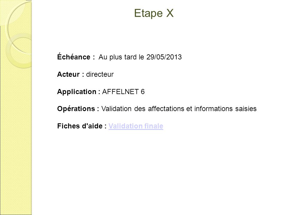 Etape X Échéance : Au plus tard le 29/05/2013 Acteur : directeur