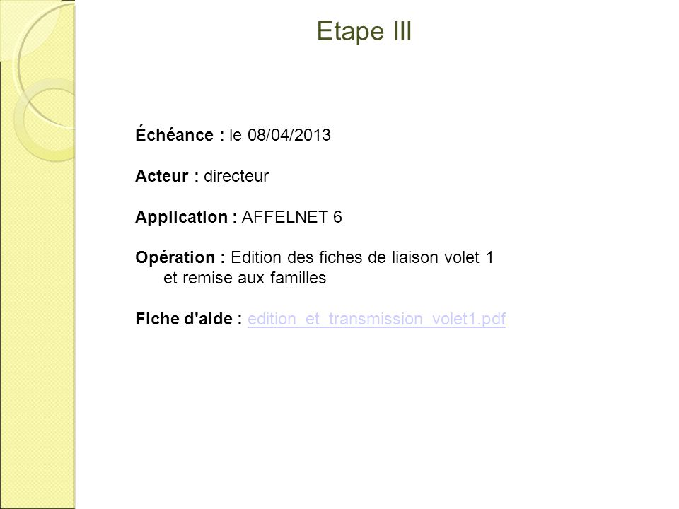 Etape III Échéance : le 08/04/2013 Acteur : directeur