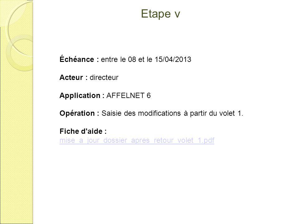 Etape v Échéance : entre le 08 et le 15/04/2013 Acteur : directeur