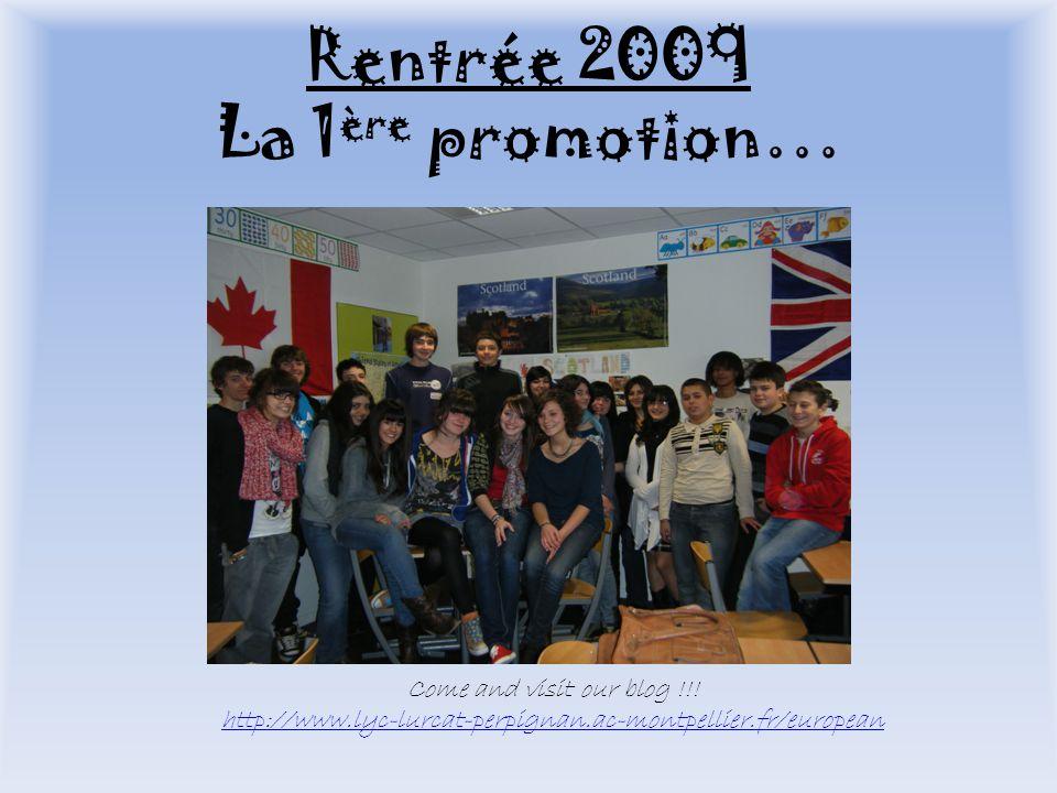 Rentrée 2009 La 1ère promotion…