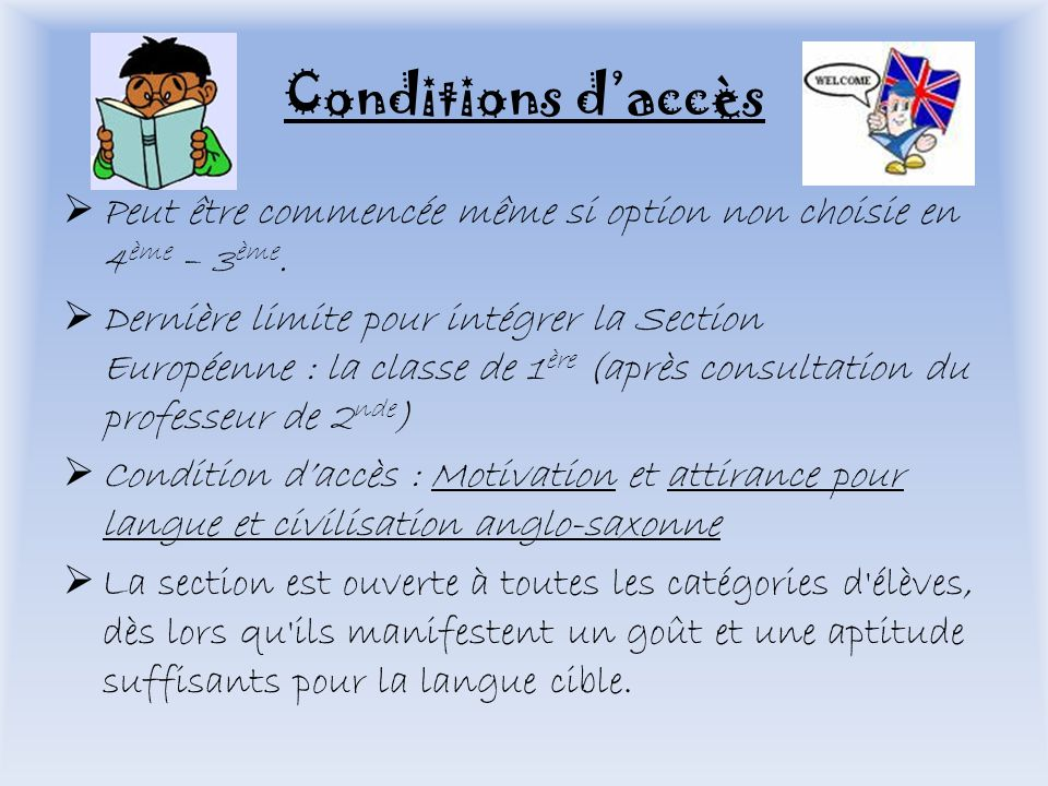 Conditions d'accès Peut être commencée même si option non choisie en 4ème – 3ème.