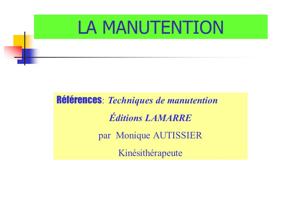 LA MANUTENTION Références: Techniques de manutention Éditions LAMARRE