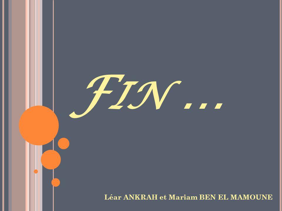 Fin … Léar ANKRAH et Mariam BEN EL MAMOUNE
