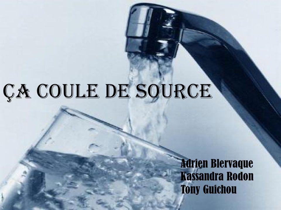 Ça coule de source Ça coule de source Adrien Blervaque Kassandra Rodon