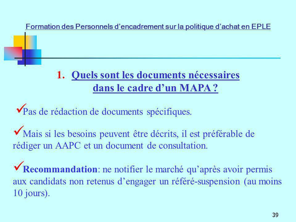 Quels sont les documents nécessaires dans le cadre d'un MAPA