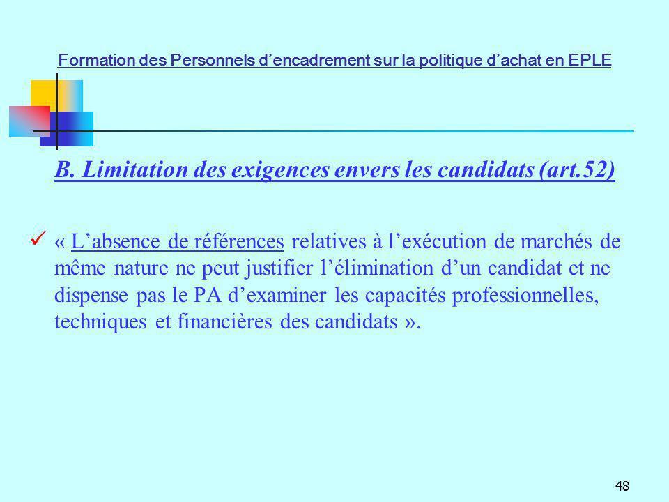 B. Limitation des exigences envers les candidats (art.52)