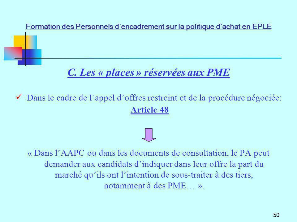 C. Les « places » réservées aux PME