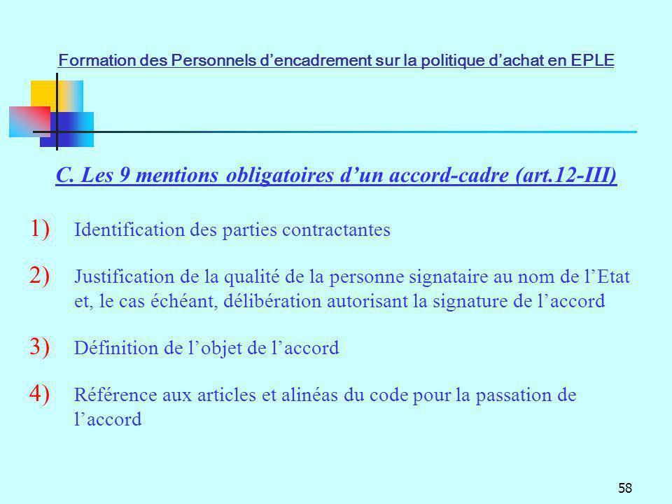 C. Les 9 mentions obligatoires d'un accord-cadre (art.12-III)