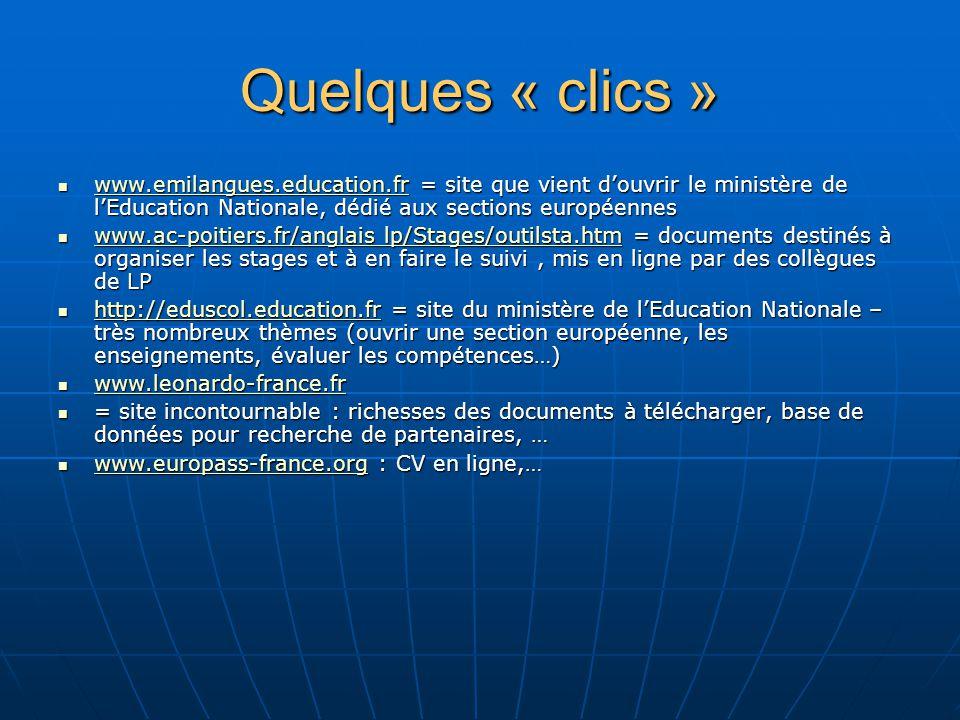 Quelques « clics » www.emilangues.education.fr = site que vient d'ouvrir le ministère de l'Education Nationale, dédié aux sections européennes.