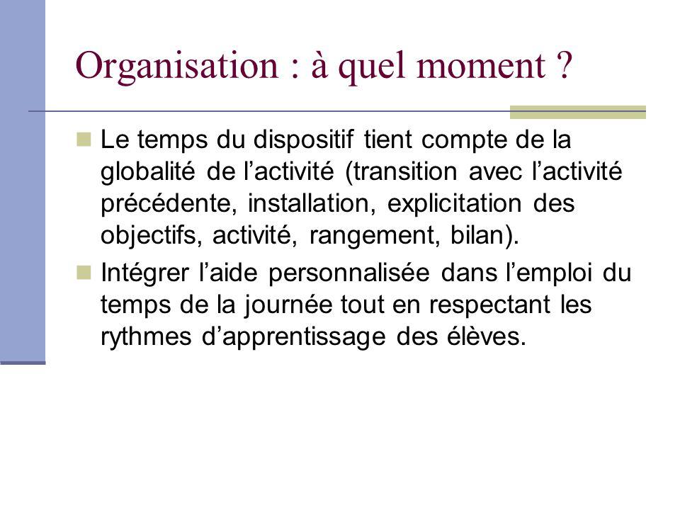 Organisation : à quel moment