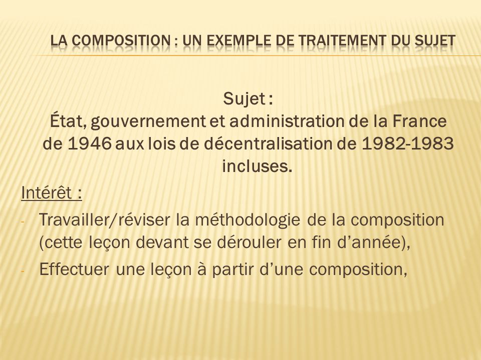 LA Composition : UN EXEMPLE DE TRAITEMENT DU SUJET