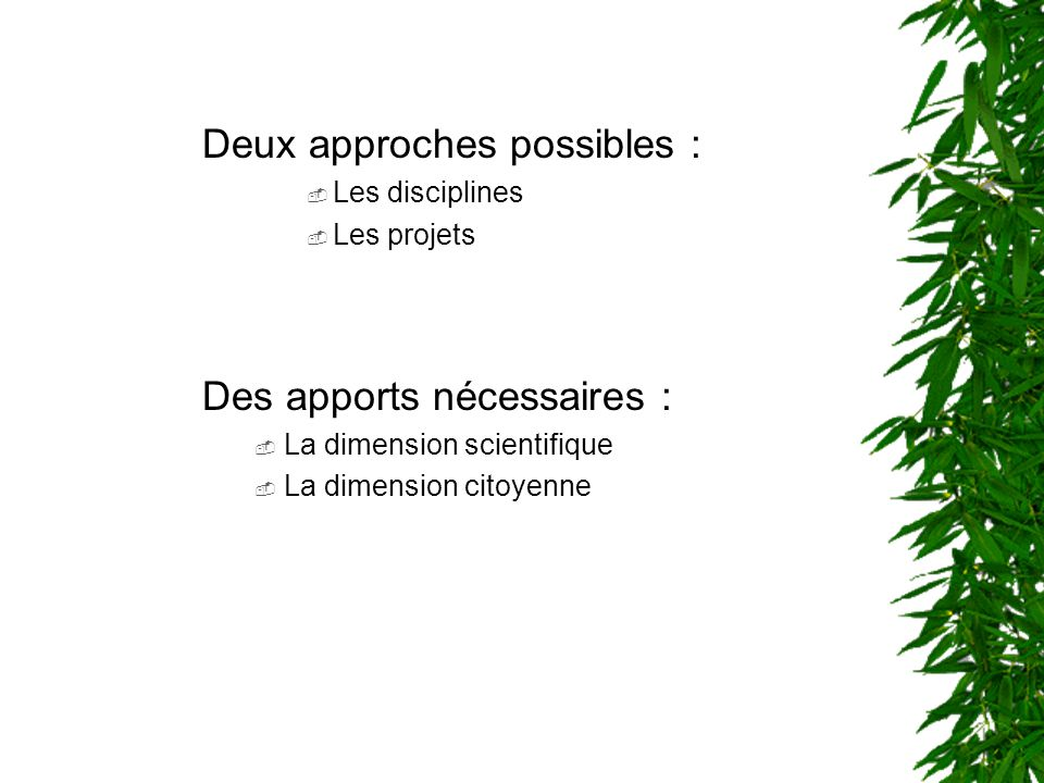 Deux approches possibles :
