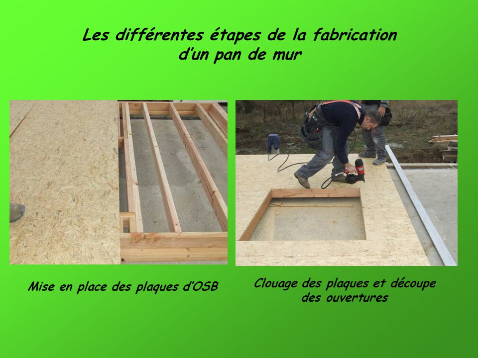 Les différentes étapes de la fabrication d'un pan de mur