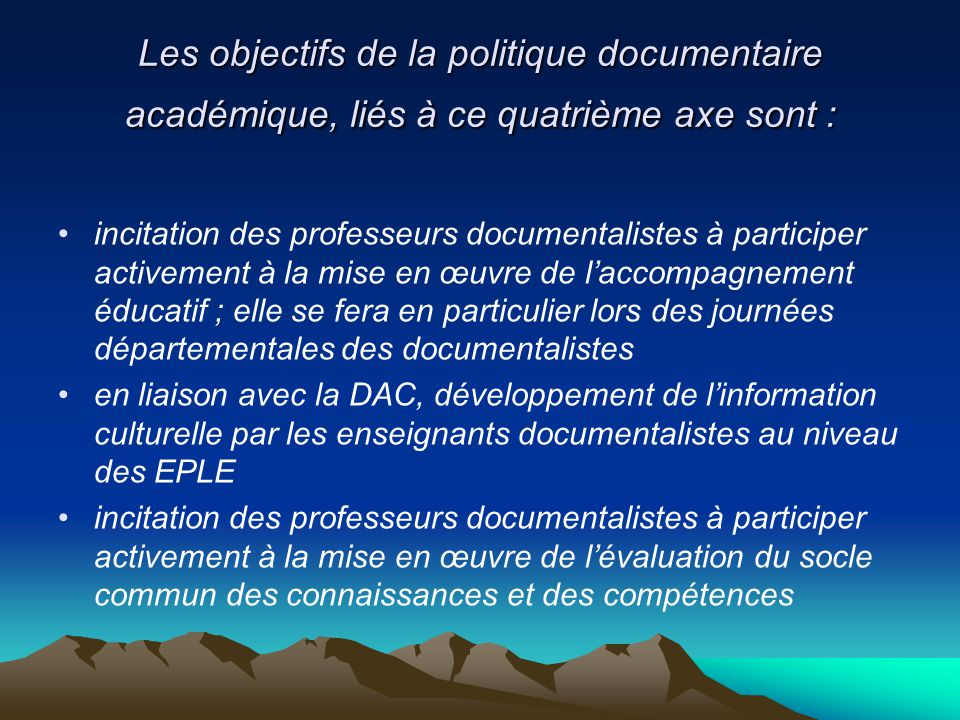 Les objectifs de la politique documentaire académique, liés à ce quatrième axe sont :