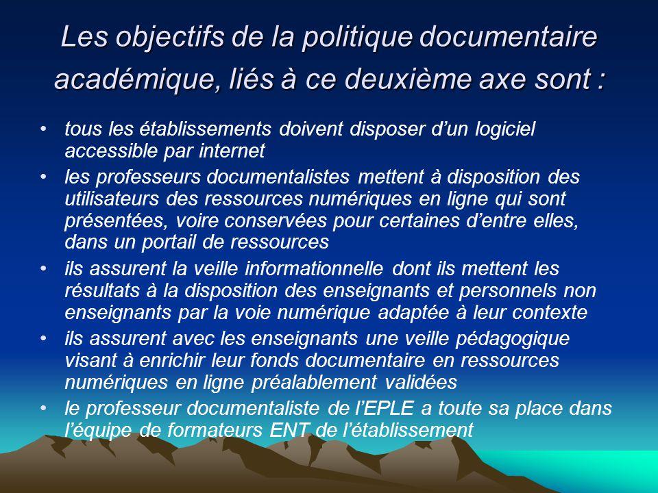 Les objectifs de la politique documentaire académique, liés à ce deuxième axe sont :