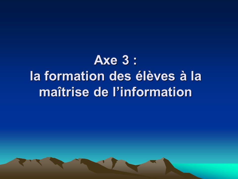 Axe 3 : la formation des élèves à la maîtrise de l'information