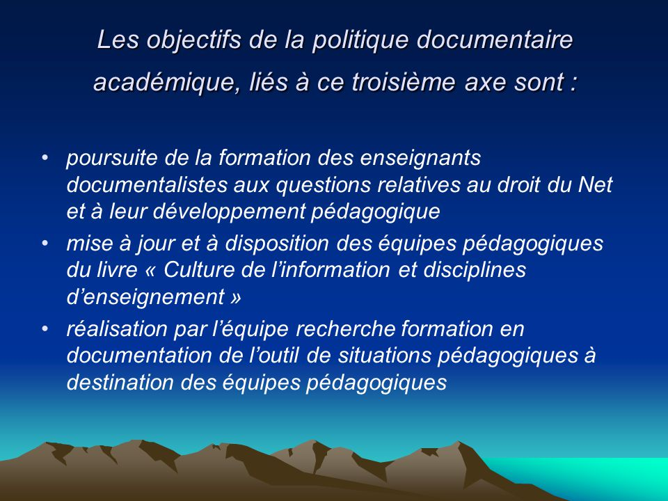 Les objectifs de la politique documentaire académique, liés à ce troisième axe sont :