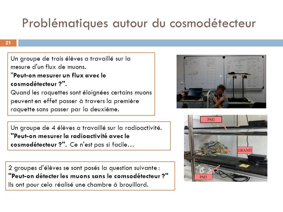 Problématiques autour du cosmodétecteur