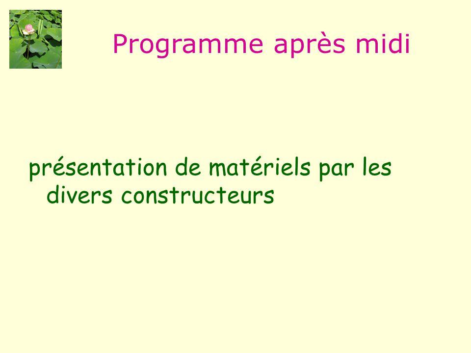 Programme après midi présentation de matériels par les divers constructeurs