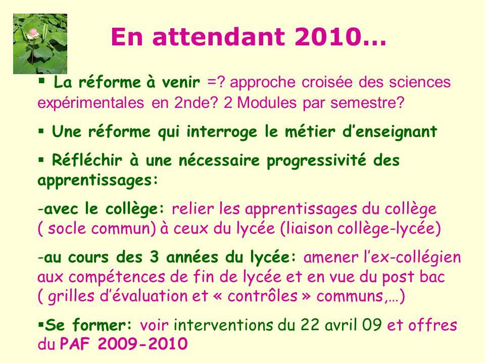 En attendant 2010… La réforme à venir = approche croisée des sciences expérimentales en 2nde 2 Modules par semestre
