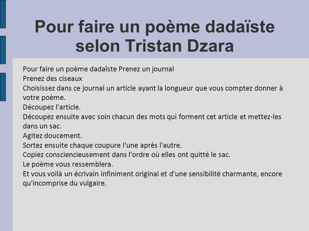 Pour faire un poème dadaïste selon Tristan Dzara