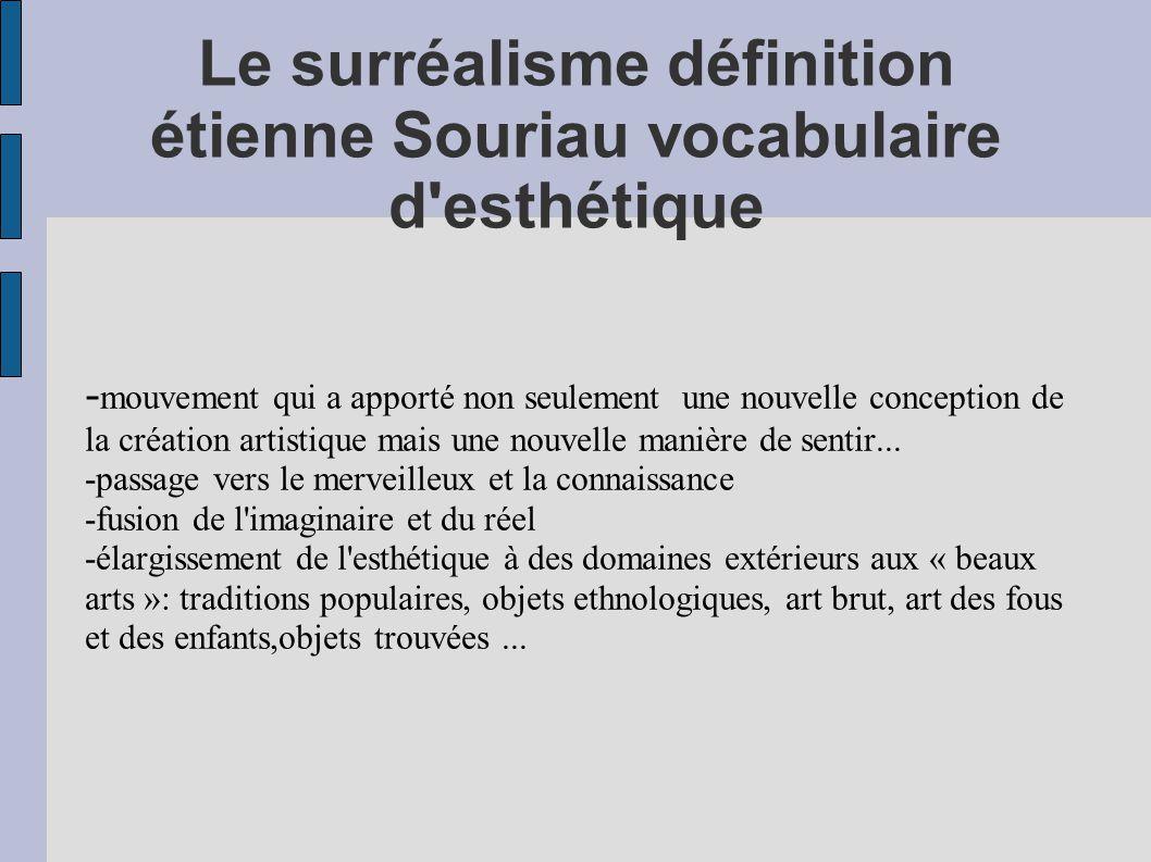 Le surréalisme définition étienne Souriau vocabulaire d esthétique