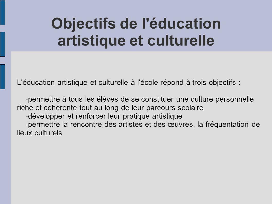 Objectifs de l éducation artistique et culturelle