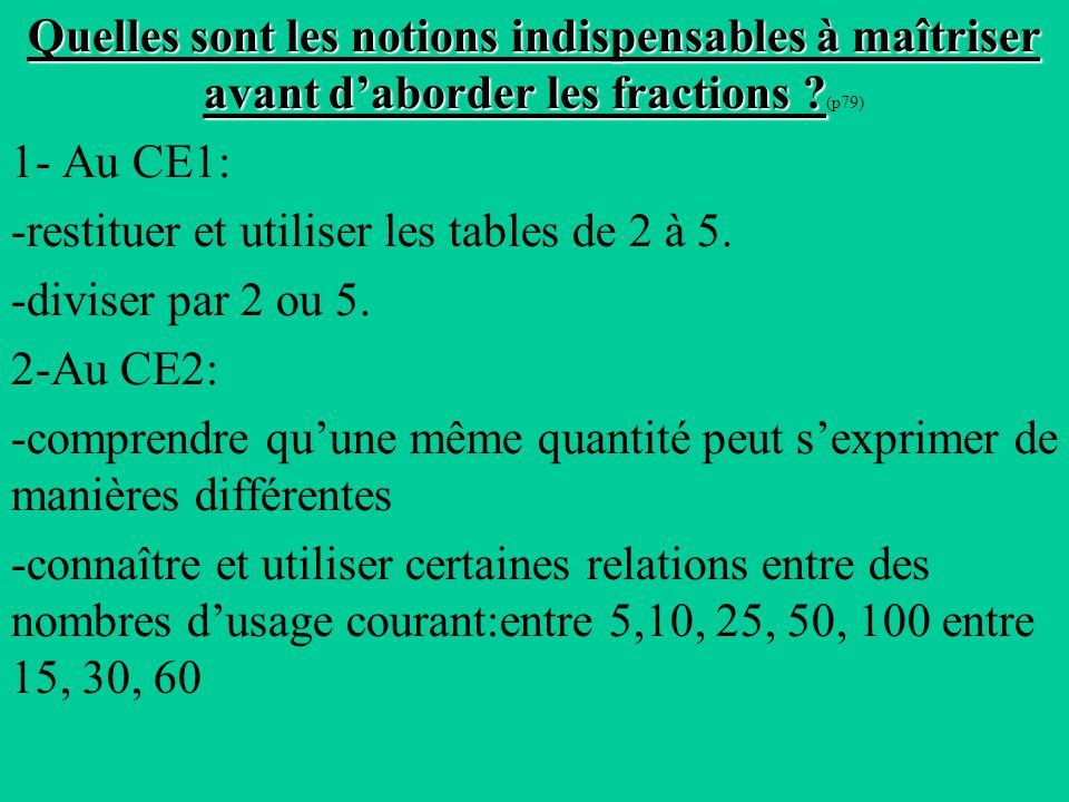 Quelles sont les notions indispensables à maîtriser avant d'aborder les fractions (p79)