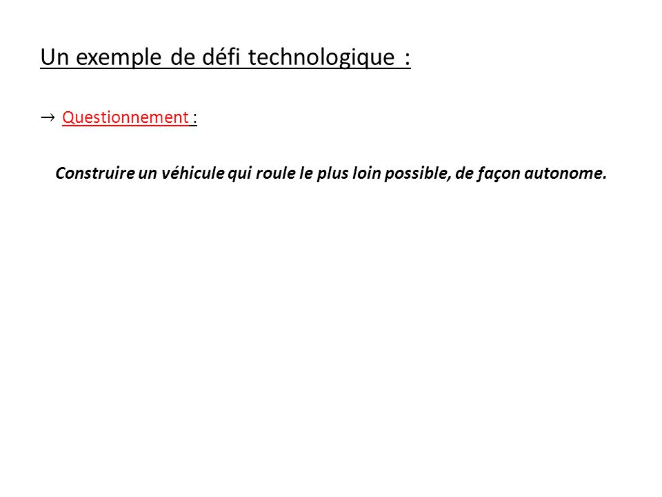 Un exemple de défi technologique :