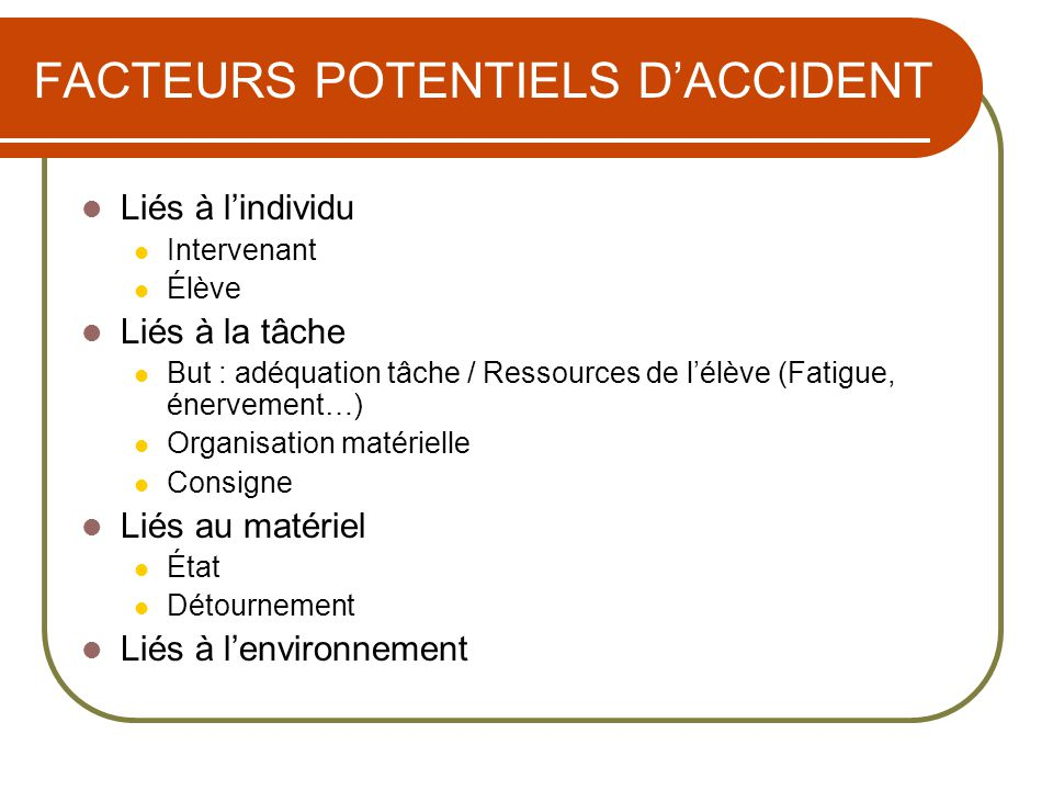 FACTEURS POTENTIELS D'ACCIDENT