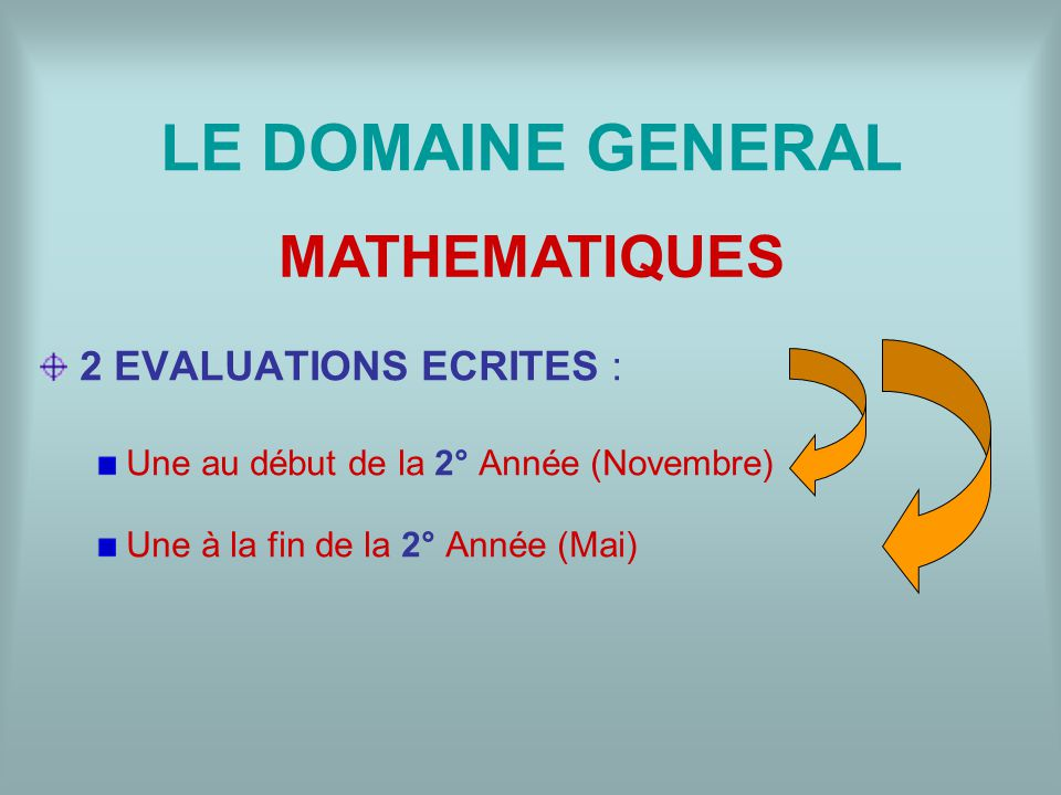 LE DOMAINE GENERAL MATHEMATIQUES 2 EVALUATIONS ECRITES :