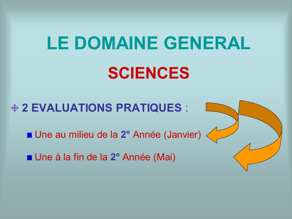 LE DOMAINE GENERAL SCIENCES 2 EVALUATIONS PRATIQUES :